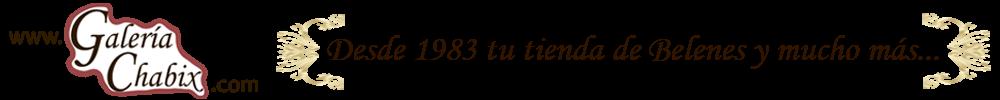 Tienda de Belenes, Nacimientos, Pesebres - Galeria Chabix